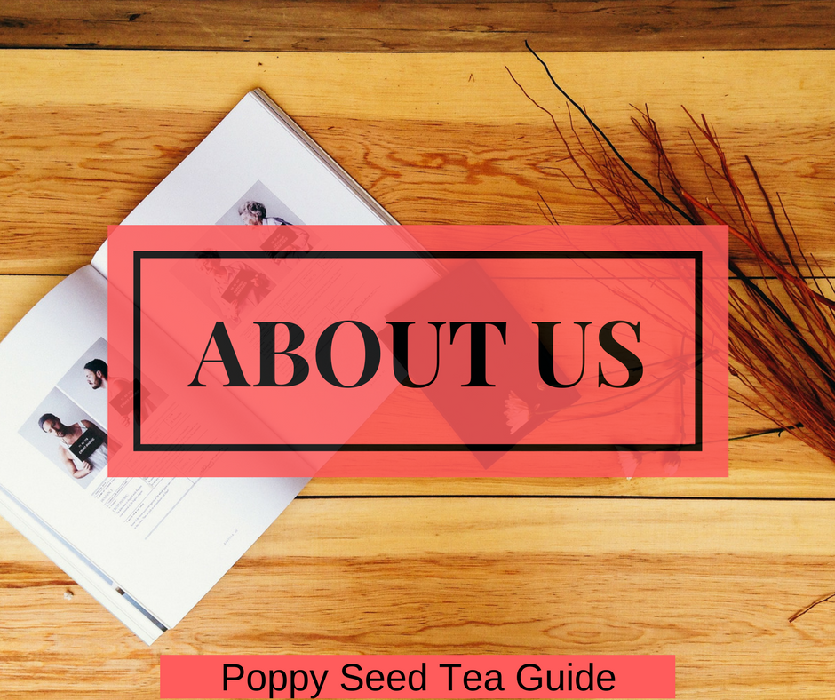 about us poppy seed tea guide