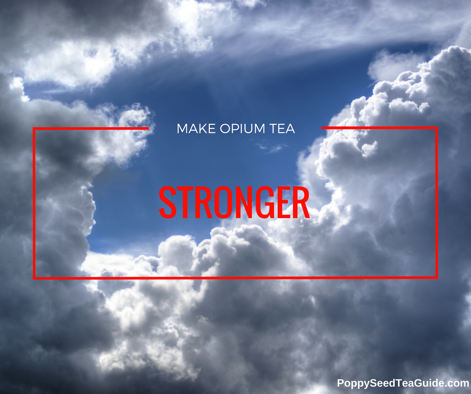 Opium Tea Stronger Follow These 5 Tips To Enhance This Tea